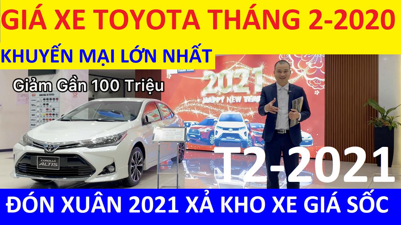 Bảng Giá Xe Toyota Tháng 2 Năm 2021 Cập Nhật Khuyến Mại Mới Nhất Xả Kho Đi Tết