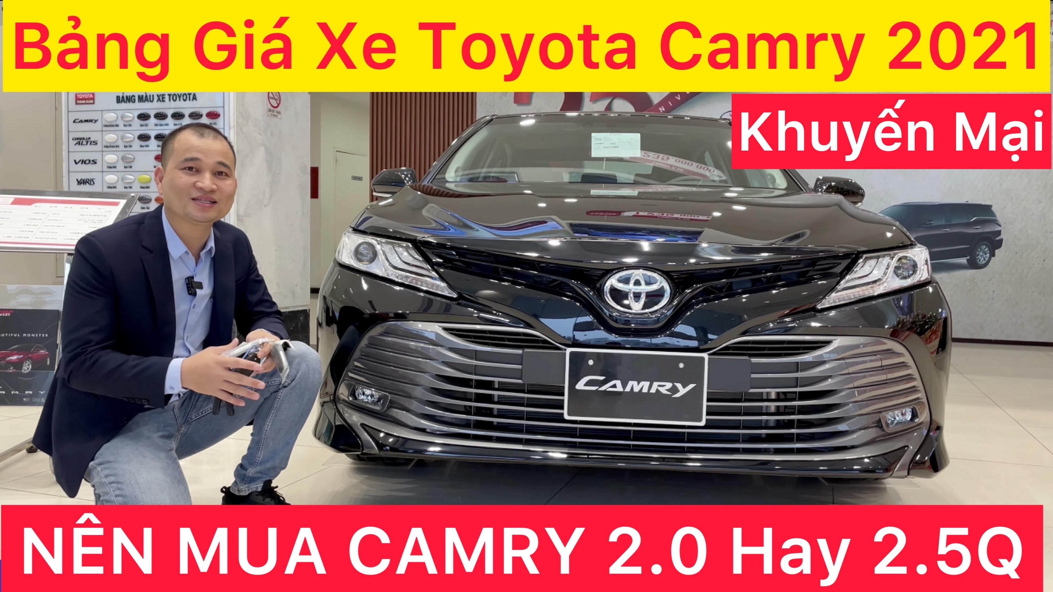 Bảng Giá Xe CAMRY 2021 So Sánh Nên Mua Camry 2.0G Hay 2.5Q,Cập Nhật Khuyến Mại Đánh Giá 300 Triệu